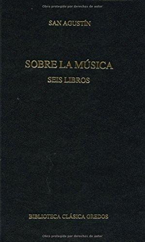Sobre la musica / About the Music (Bibiolteca Clasica Gredos) by San Agustin (2008-05-17)