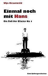 Einmal noch mit Hans: Ein Fall für Elixier No 1
