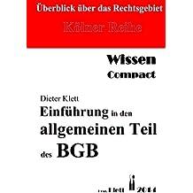 Einführung in den allgemeinen Teil des BGB: Überblick über das Rechtsgebiet - Wissen compact