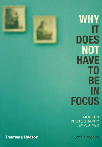 Why It Does Not Have To Be In Focus: Modern Photography Explained por Jackie Higgins
