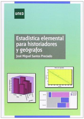 Estadística Elemental Para Historiadores y Geógrafos (MÁSTER) por José Miguel SANTOS PRECIADO
