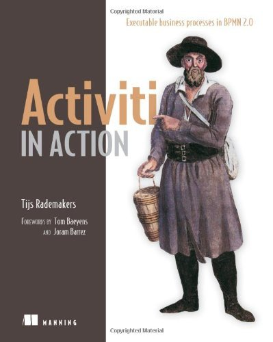 By Tijs Rademakers Activiti in Action: Executable business processes in BPMN 2.0 (1st Edition) [Paperback]