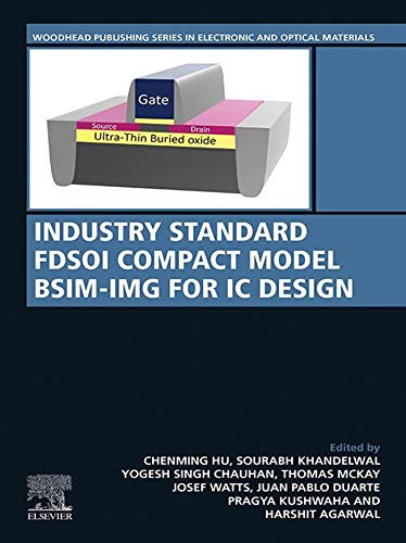 Industry Standard FDSOI Compact Model BSIM-IMG for IC Design (Woodhead Publishing Series in Electronic and Optical Materials) (English Edition) -