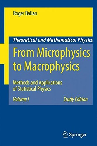 From Microphysics to Macrophysics: Methods and Applications of Statistical Physics. Volume I (Theoretical and Mathematical Physics) by Roger Balian (2006-11-13)
