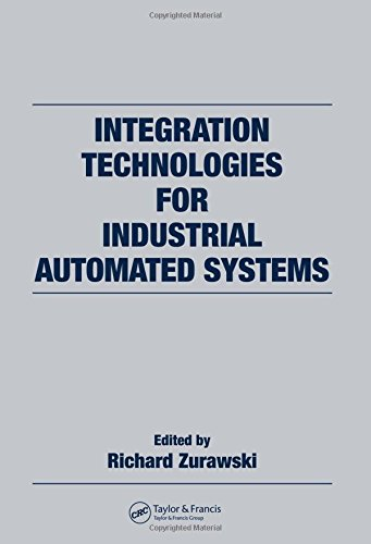 Integration Technologies for Industrial Automated Systems (Industrial Information Technology)