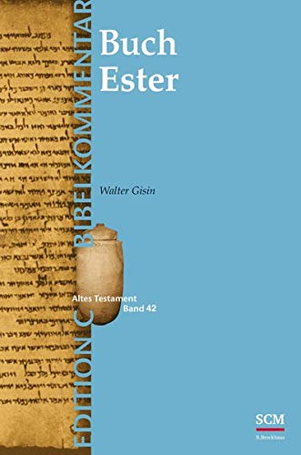 Das Buch Ester (Edition C/AT/Band 19): (Edition C/AT/Band 42) (EDITION C - Bibelkommentare AT (19))