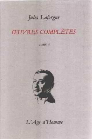 Jules Laforgue, oeuvres complètes, tome 2 : 1884-1887 par Jules Laforgue