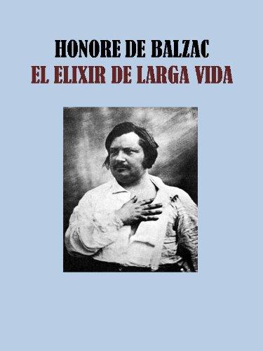 EL ELIXIR DE LARGA VIDA por HONORE DE BALZAC