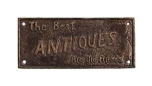 Tableau plaque plaque de porte Plaque décorative en fonte Motif: The Best Antiques Are Old Friends