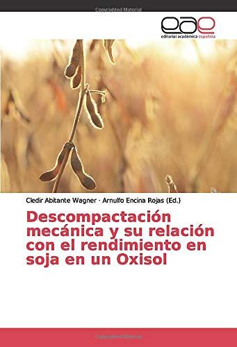Descompactación mecánica y su relación con el rendimiento en soja en un Oxisol
