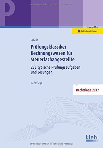 Prüfungsklassiker Rechnungswesen für Steuerfachangestellte: 235 typische Prüfungsaufgaben und Lösungen
