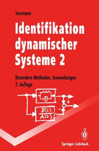 Identifikation dynamischer Systeme 2: Besondere Methoden, Anwendungen (Springer-Lehrbuch)