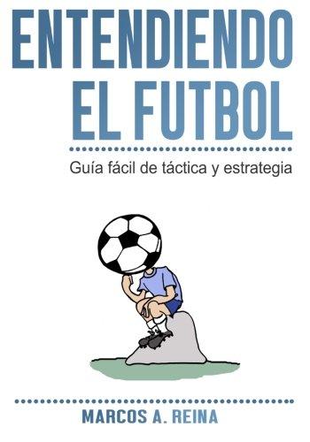 Entendiendo el Fútbol: Guía fácil de táctica y estrategia