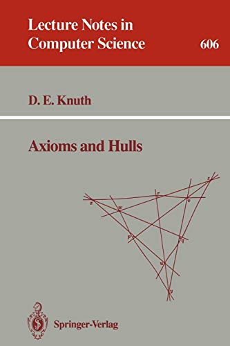 Axioms and Hulls (Lecture Notes in Computer Science (606), Band 606)