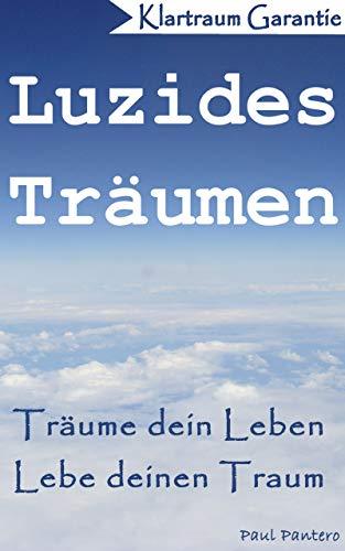 Buchseite und Rezensionen zu 'Klartraum Luzides Träumen: Träume dein Leben, lebe deinen Traum' von Paul Pantero