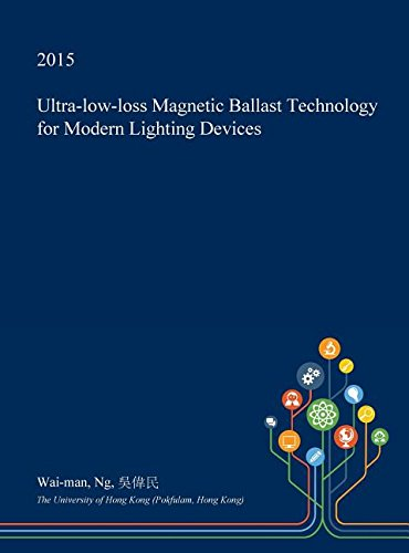 Ultra-Low-Loss Magnetic Ballast Technology for Modern Lighting Devices - Ultra Ballast