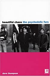 Psychedelic Furs: Beautiful Chaos by Dave Thompson (2003-01-01)