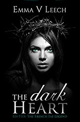The Dark Heart: Les Fées: The French Fae Legend (Les Fées: The French Fae Legend Book 2)
