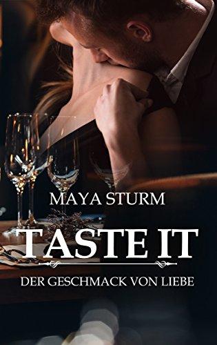 Buchseite und Rezensionen zu 'Taste it: Der Geschmack von Liebe' von Maya Sturm