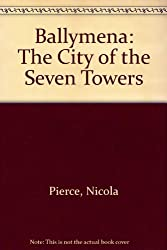 Ballymena: The City of the Seven Towers