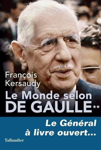 Le Monde selon De Gaulle : Tome 2, Le général à livre ouvert...