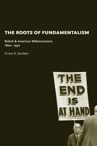 Roots of Fundamentalism: British and American Millenarianism, 1800-1930