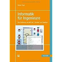 Informatik für Ingenieure: Eine Einführung mit MATLAB, Simulink und Stateflow