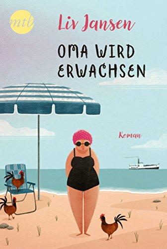 Oma wird erwachsen: Liebesroman