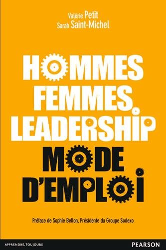 Hommes, femmes, leadership : mode d'emploi.