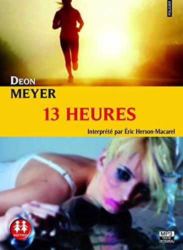 13 heures par Deon Meyer
