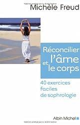 Réconcilier l'âme et le corps : 40 exercices faciles de sophrologie (1CD audio)