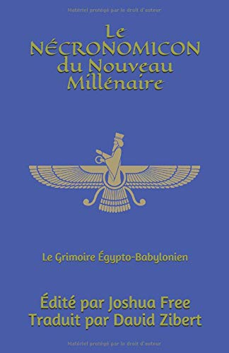 Le Nécronomicon du Nouveau Millénaire: Le Grimoire Égypto-Babylonien par Joshua Free
