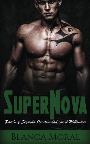 SuperNova: Pasión y Segunda Oportunidad con el Millonario (Novela de Romance y Erótica)