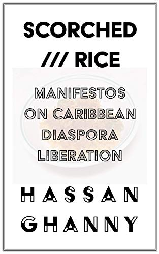 SCORCHED RICE: Manifestos on Caribbean Diaspora Liberation (English Edition)