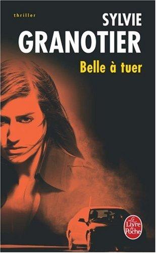 Belle à tuer par Sylvie Granotier