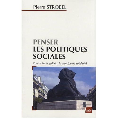 Penser les politiques sociales : Contre les inégalités : le principe de solidarité
