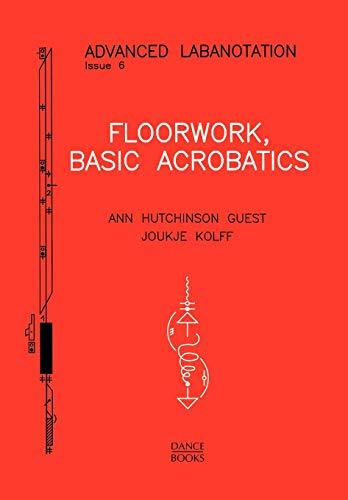Advanced Labanotation, Issue 6.: Basic Acrobatics por Ann Hutchinson Guest