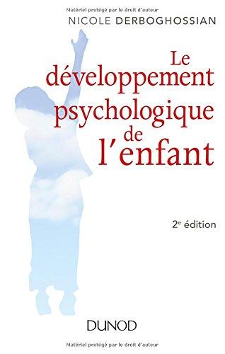 Le développement psychologique de l'enfant - 2e éd. par Nicole Derboghossian