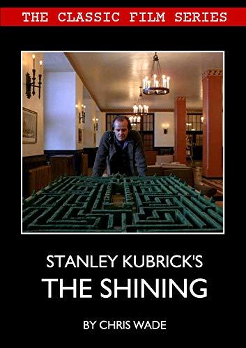 Classic Film Series: Stanley Kubrick's The Shining (English Edition)