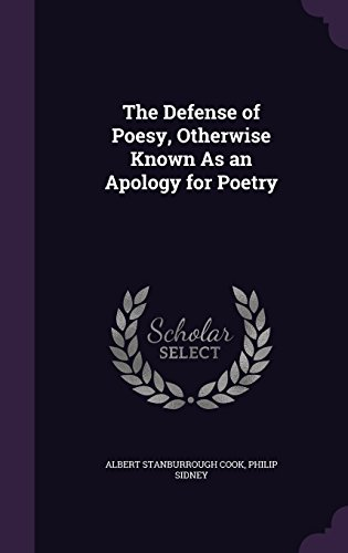The Defense of Poesy, Otherwise Known as an Apology for Poetry
