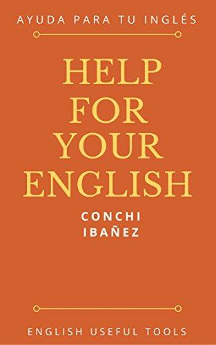 HELP FOR YOUR ENGLISH: AYUDA PARA TU INGLÉS por Conchi Ibañez