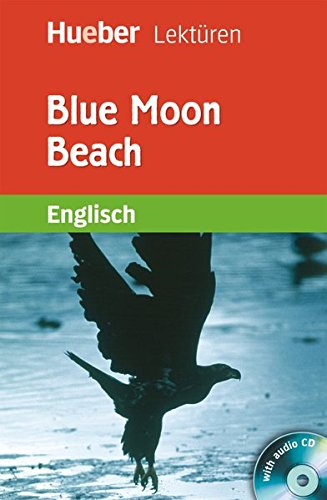Blue Moon Beach: Lektüre mit Audio-CD (Hueber Lektüren)