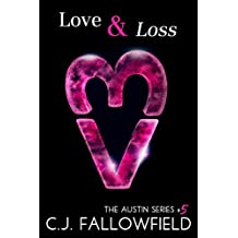Love & Loss (The Austin Series Book 5)