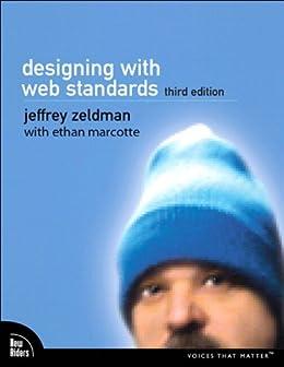 Designing with Web Standards (Voices That Matter) von [Zeldman, Jeffrey, Marcotte, Ethan]