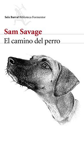 El camino del perro por Sam Savage