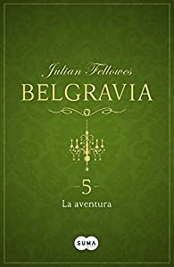 La aventura par Julian Fellowes