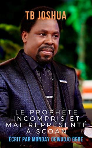 Couverture du livre TB Joshua: Le prophète incompris et mal représenté à SCOAN
