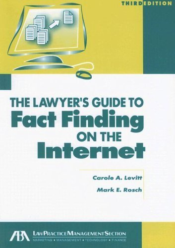 The Lawyer's Guide to Fact Finding on the Internet by Carole Levitt (2006-12-19)