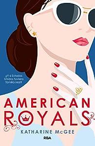 American Royals: ¿Y si Estados Unidos tuviera familia real? par  MCGEE KATHARINE