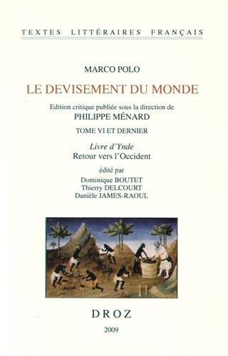 Le devisement du monde : Tome 6, Livre d'Ynde - Retour vers l'Occident par Marco Polo